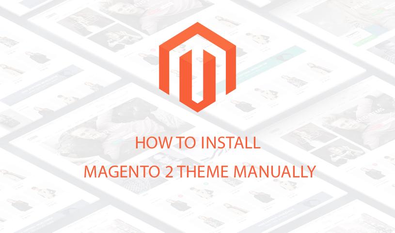 how-to-install-magento-2-theme-manually-