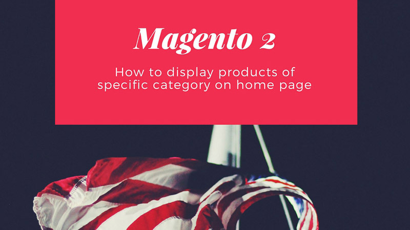 Magento-2 display products of specific category on home page