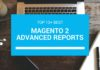 top 10+ best magento 2 advanced report