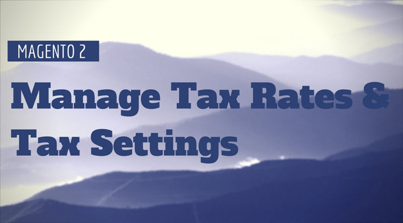 manage tax rate magento 2