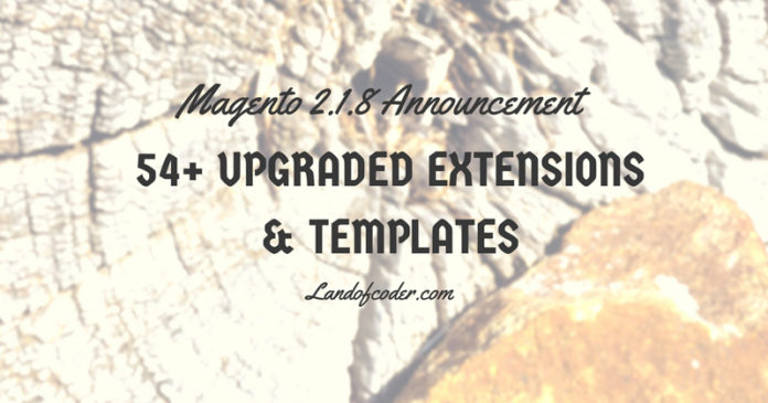 54+upgrade magento 2.1.8 extensions & templates