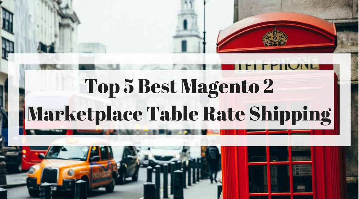 5 best magento 2 marketplace table rate shipping free for Table rate shipping