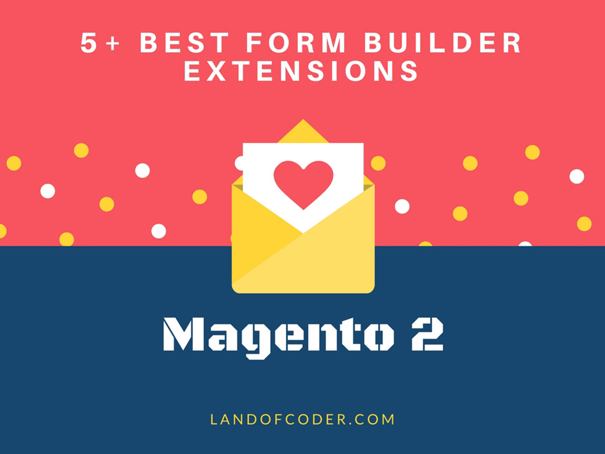 top 5 best magento 2 form builder extension