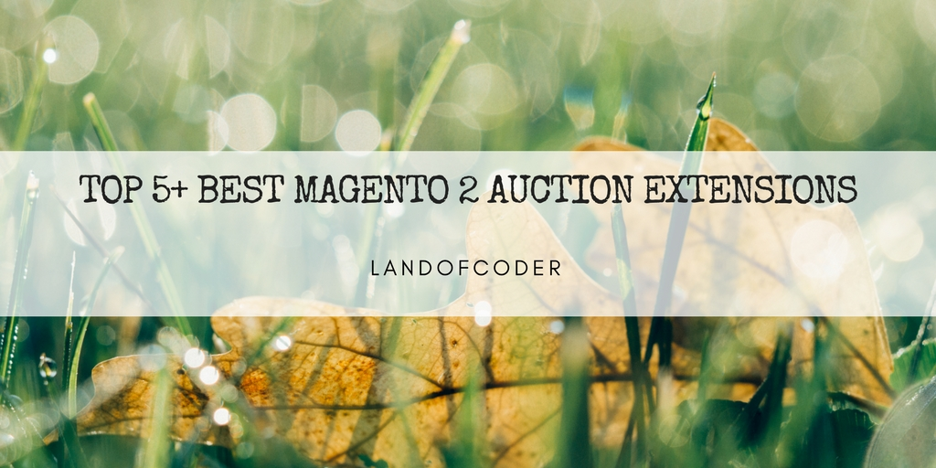 top 5 best magento 2 auction extensions free premium