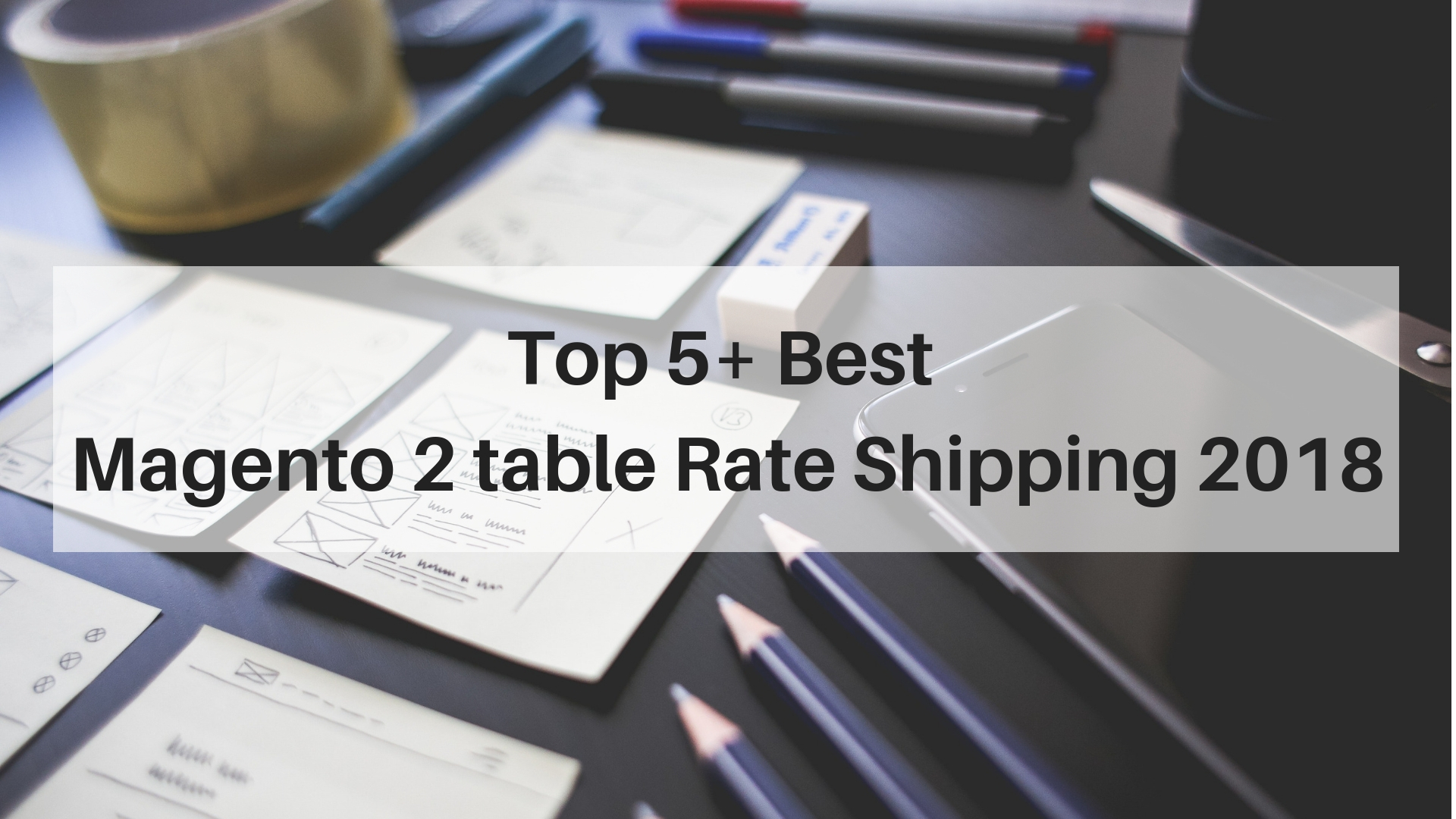 Custom Shipping Method For Your Do You Wanna To Charge Diffe Rate On If Yes Let Consider Magento 2 Table