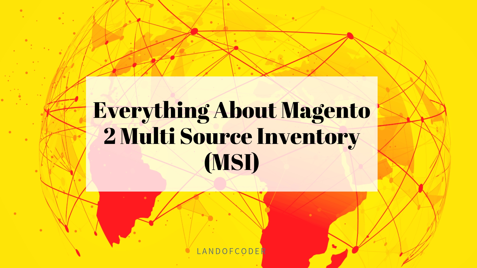 Everything About Magento 2 Multi Source Inventory (MSI)