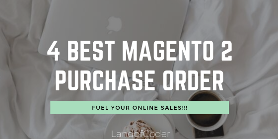 4 best magento 2 purchase order
