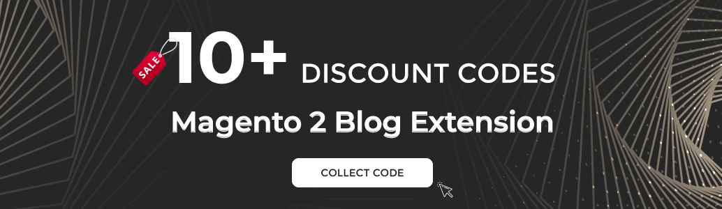 10+ Discount code for the Best Magento 2 Blog Extensions