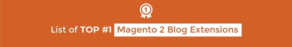List of Top 1 Magento 2 Blog Extension